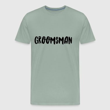 Groomsman - Men's Premium T-Shirt