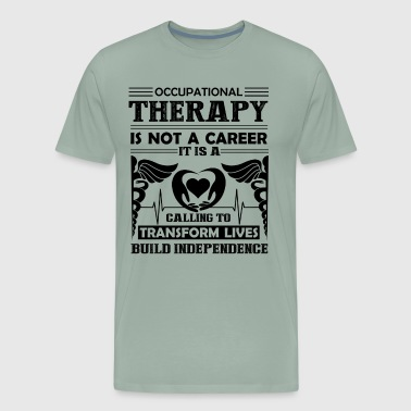 Occupational Therapy Is A Calling Shirt - Men's Premium T-Shirt