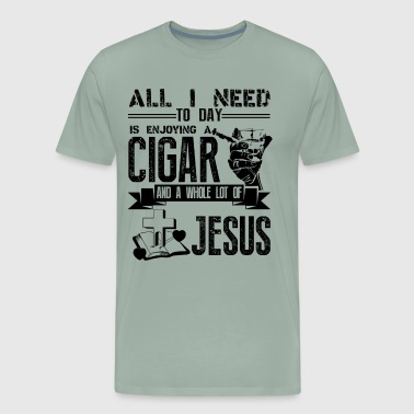 Cigar Clothing All I Need To Day Cigar And Jesus Shirt - Men's Premium T-Shirt