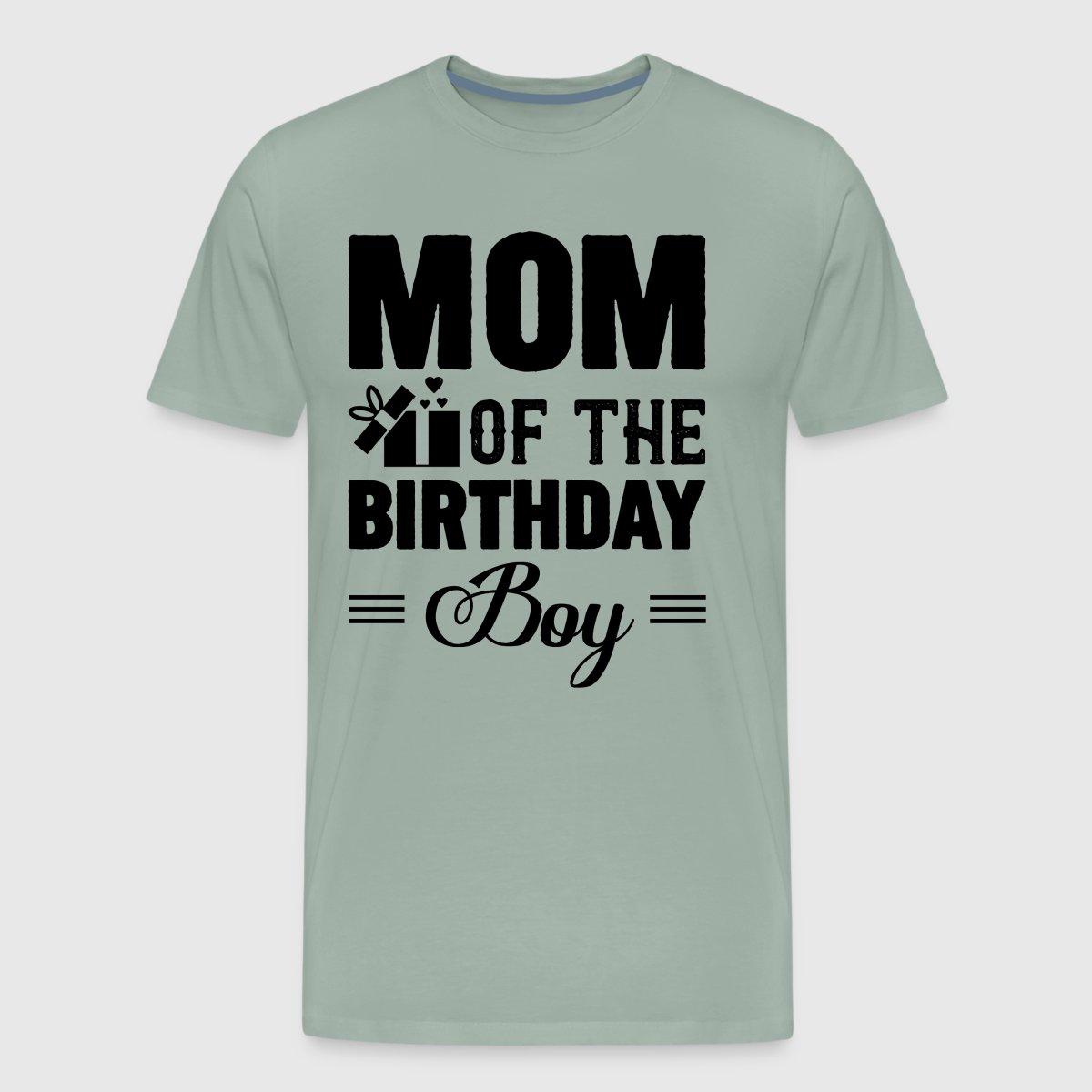 Birthday Boy Shirt For Mom