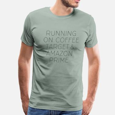 Prime Coffee, Target & Amazon Prime - Men's Premium T-Shirt
