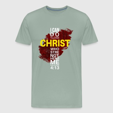 I can do all things through him(Philippians4:13) - Men's Premium T-Shirt