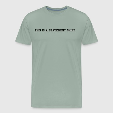 Statement - Men's Premium T-Shirt