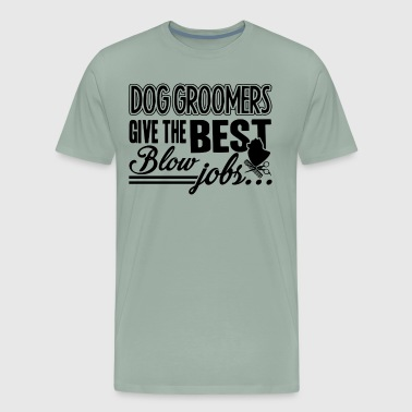 Dog Groomer Humor Shirt - Men's Premium T-Shirt