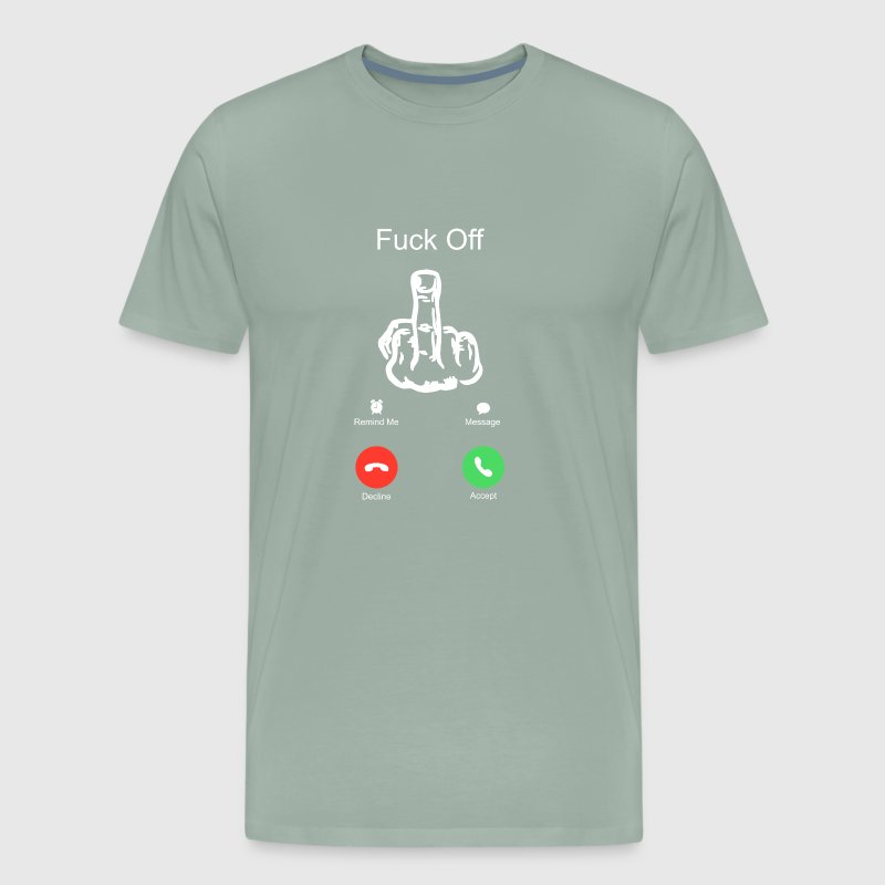 FUNNY FUCK OFF CALL MIDDLE FINGER SMARTPHONE - Men's Premium T-Shirt