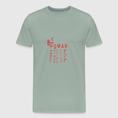 be human - Men's Premium T-Shirt