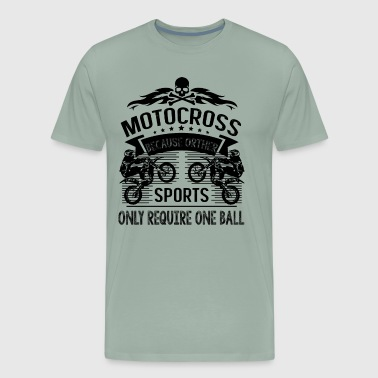 Motocross Sports Only Require One Ball Shirt - Men's Premium T-Shirt