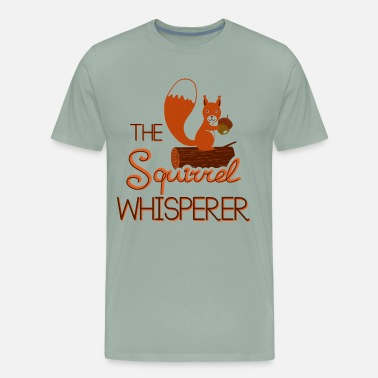 The Squirrel Whisperer The Squirrel Whisperer Shirt - Men's Premium T-Shirt