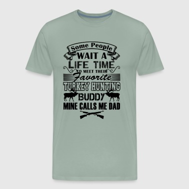 Favorite Turkey Hunting Buddy Shirt - Men's Premium T-Shirt