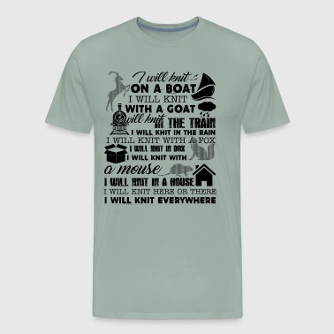 I Will Knit Everywhere Shirt - Men's Premium T-Shirt