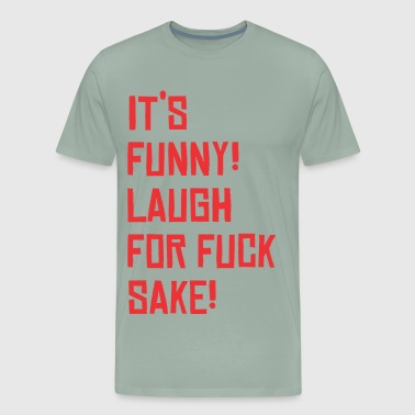 It's Funny! - Men's Premium T-Shirt