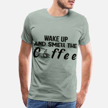 Therapist wake up and smell the coffee - Men's Premium T-Shirt