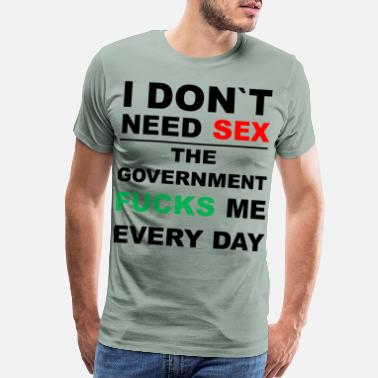Note Clue i do not need sex Ich brauch keinen sex Regierun - Men's Premium T-Shirt
