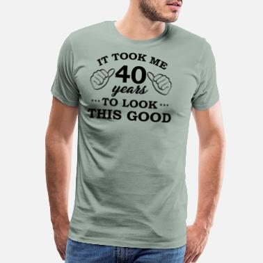 40 Years It took me 40 years - Men's Premium T-Shirt