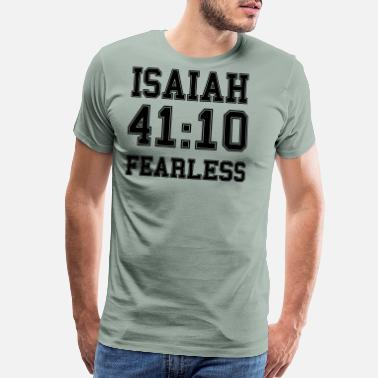 Isaiah Isaiah 41:10. Fearless, Christian, Bible Verse - Men's Premium T-Shirt