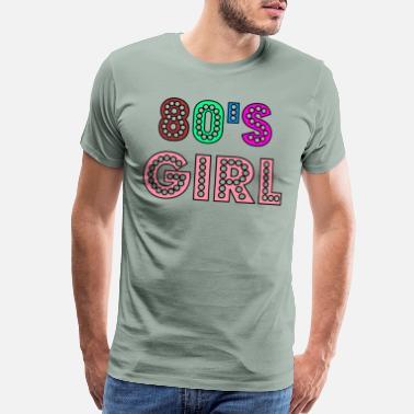 995391a23 80s 80s Girl Cute And Funny 80s Happy Love Gift Idea Design - Men's Premium  T