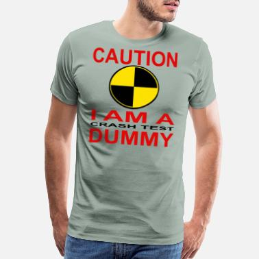 Crash Test Dummy Caution | I Am a Crash Test Dummy - Men's Premium T-Shirt