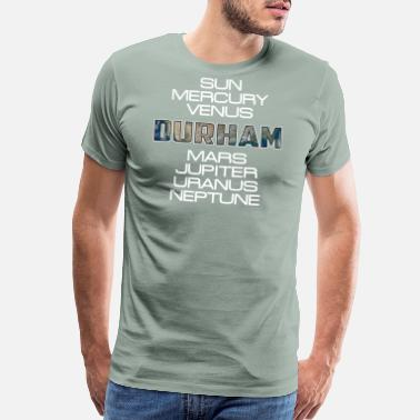 Durham Nc Solar System Planet Earth Durham Gift - Men's Premium T-Shirt