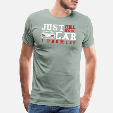 Promise Just One More Car I Promise Gift - Men's Premium T-Shirt