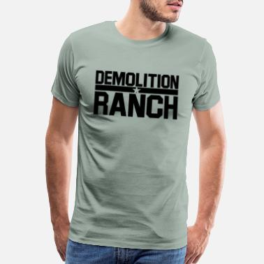 Ranch Demolition ranch - Men's Premium T-Shirt