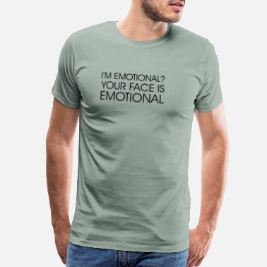 Awkward Your Face is Emotional - Men's Premium T-Shirt