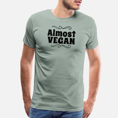Almost Almost Vegan (Black) - Men's Premium T-Shirt