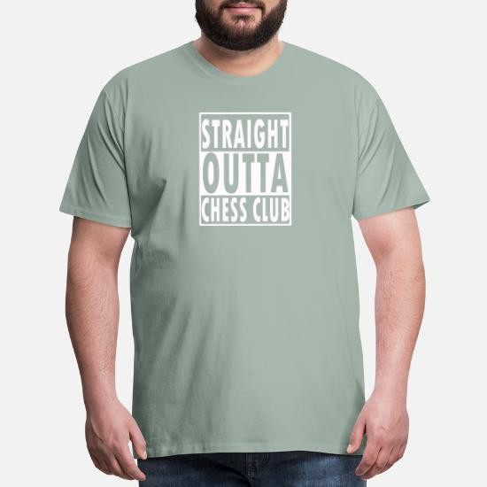 977a3f6102 Chess T-Shirts - Funny Chess Gift Straight Outta Chess club - Men's Premium  T. Customize