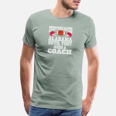 Funny Alabama Football Awesome Alabama Football Coach & fan gift - Men's Premium T-Shirt