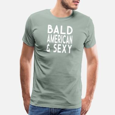 Bald Funny Bald American and Sexy Funny Bald Guy Design - Men's Premium T-Shirt