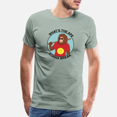 Funny Break Up What s the ape gonna break - Men's Premium T-Shirt