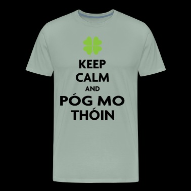 KEEP CALM AND POG MO THOIN - Men's Premium T-Shirt