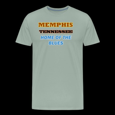 Memphis Tennessee Home Of The Blues Slogan Shirts - Men's Premium T-Shirt