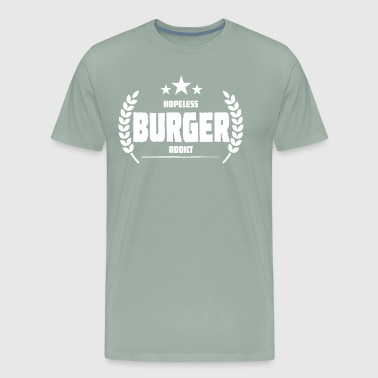 Hopeless Burger Addict Funny Addiction - Men's Premium T-Shirt