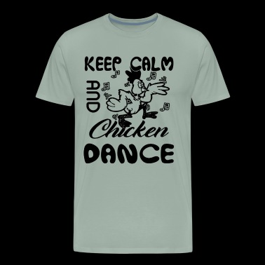 Keep Calm Chicken Dance Shirt - Men's Premium T-Shirt