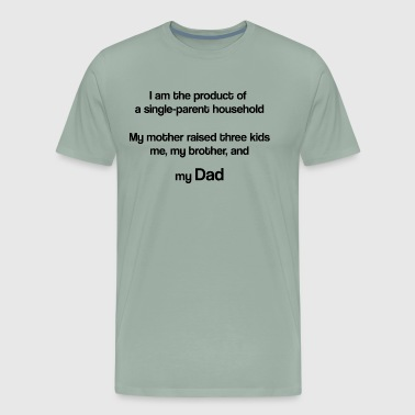 My mother raised three kids - Men's Premium T-Shirt