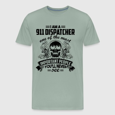 Dispatcher One Of The Most Shirt - Men's Premium T-Shirt