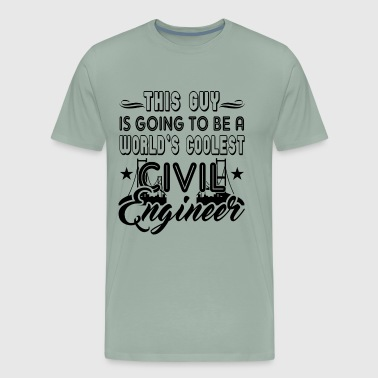 Is Going To Be A Civil Engineer Shirt - Men's Premium T-Shirt