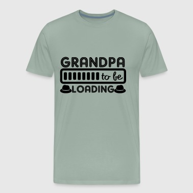 Grandpa To Be Loading Shirt - Men's Premium T-Shirt