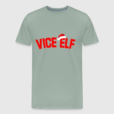 Vice Elf. Christmas Gifts for Mom, Dad, Colleague. - Men's Premium T-Shirt