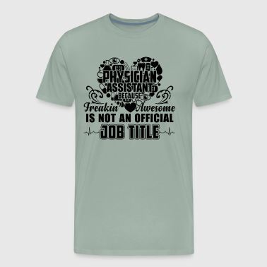 Physician Assistant Job Titt Shirt - Men's Premium T-Shirt