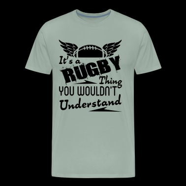 It's A Rugby Thing You Wouldn't Understand Shirt - Men's Premium T-Shirt