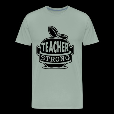 Teacher Shirt - Teacher Strong T Shirt - Men's Premium T-Shirt