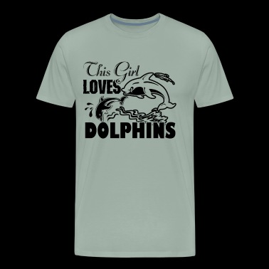 Dolphins Shirt - This Girl Loves Dolphins T shirt - Men's Premium T-Shirt