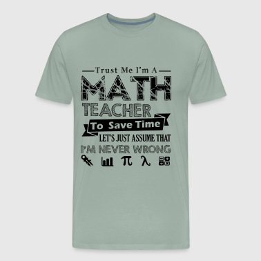 Math Teacher Save Time Shirt - Men's Premium T-Shirt