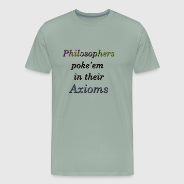 Philosophers poke'em in their Axioms - Men's Premium T-Shirt