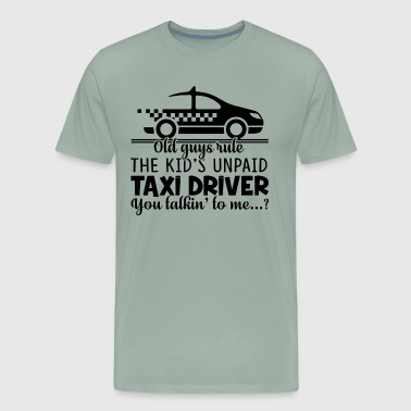 Old Guys Rule Taxi Driver Shirt - Men's Premium T-Shirt