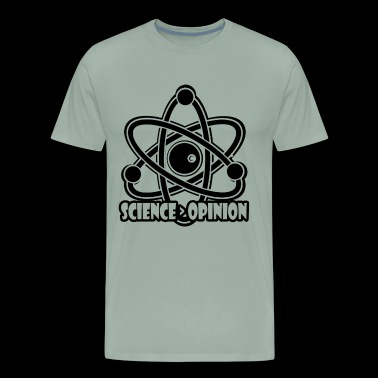 Science Opinion Shirt - Men's Premium T-Shirt