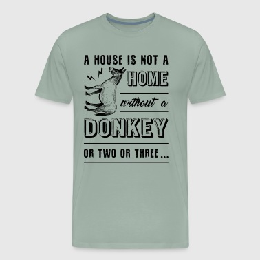Home Without Donkey Shirt - Men's Premium T-Shirt