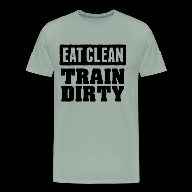 Eat Clean Train Dirty - Men's Premium T-Shirt