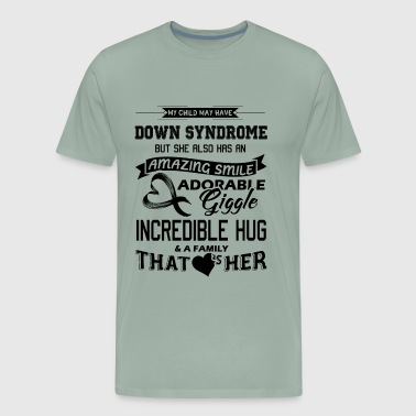 My Child May Have Down Syndrome Shirt - Men's Premium T-Shirt